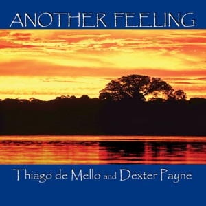 Another Feeling CD by Thiago de Mello and Dexter Payne