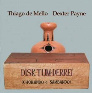 Disk Tum Derrei by Thiago de Mello & Dexter Payne